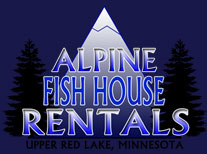 Alpine fish house rentals on upper red lake mn rachael for Fish house rentals mn